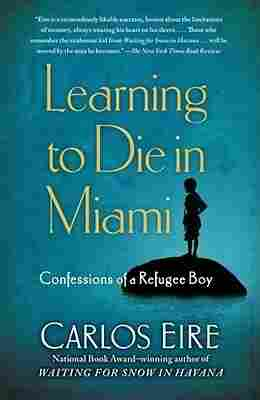 Learning To Die In Miami by Carlos Eire