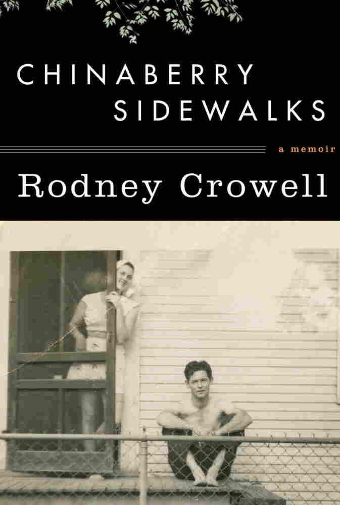Chinaberry Sidewalks by Rodney Crowell