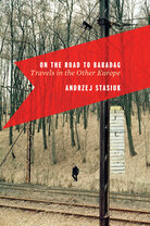 Cover of On The Road To Babadag, by Andrzej Stasiuk