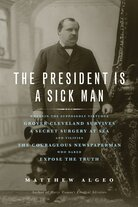 The President Is a Sick Man by Matthew Algeo