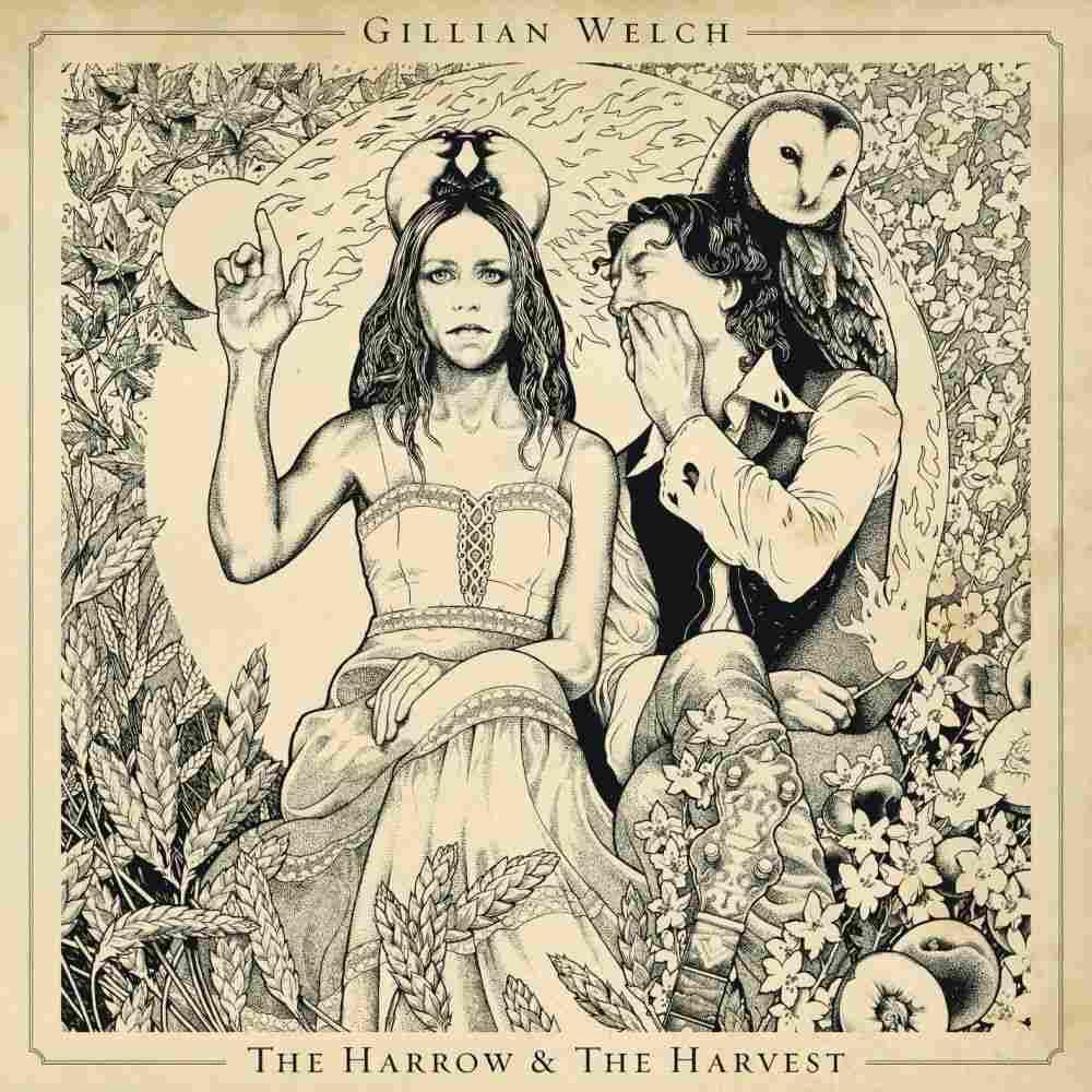 "Gillian Welch ""The Harrow And The Harvest"""