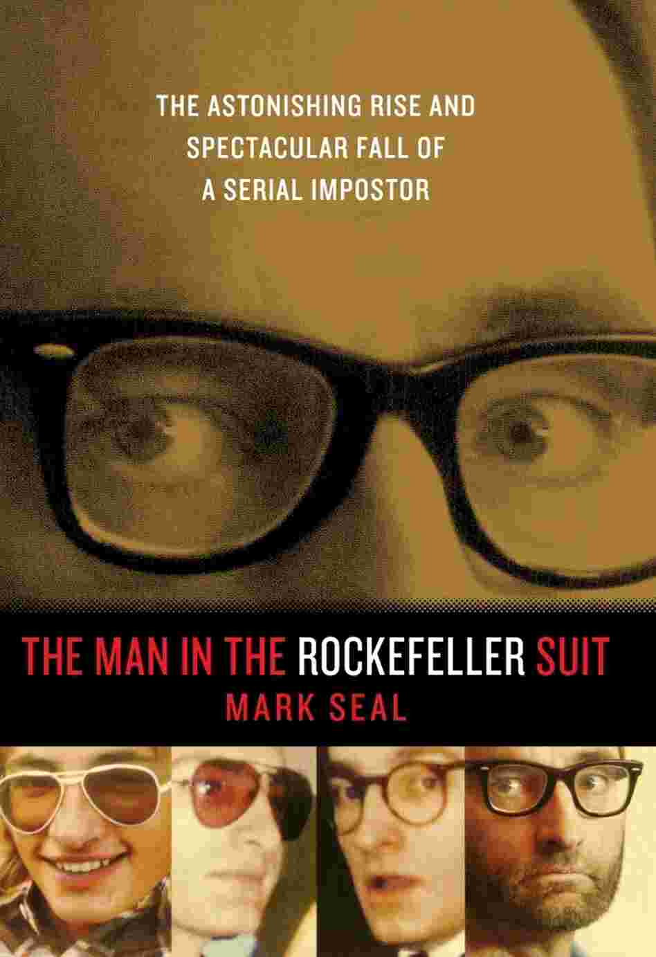The Man in the Rockefeller Suit by Mark Seal.