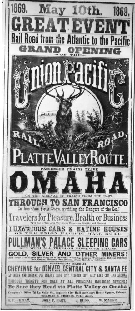 "A poster advertises the opening of Union Pacific's Platte Valley rail route in May 1869: ""Omaha through to San Francisco, in less than four days, avoiding the dangers of the sea!"""