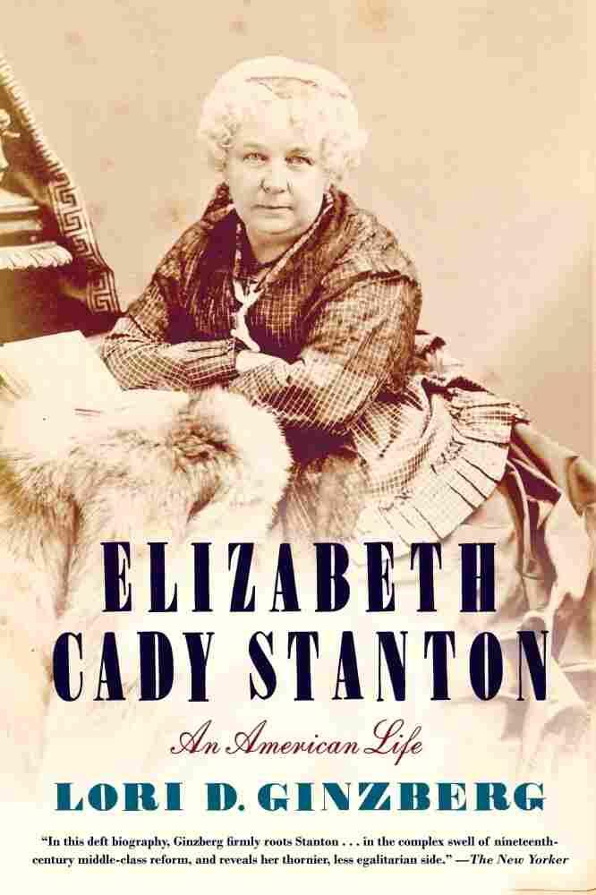 Elizabeth Cady Stanton: An American Life