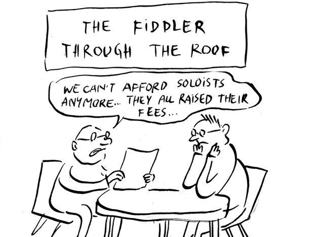 Fiddler through the roof.