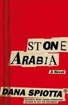 Cover of Stone Arabia, by Dana Spiotta