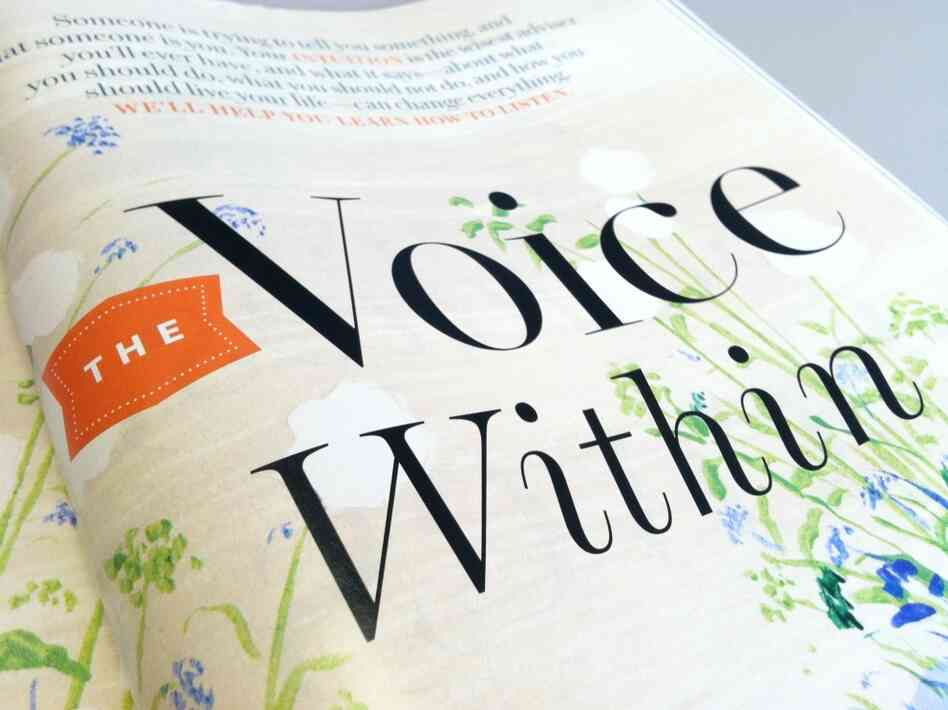 "Readers can explore intuition's power in ""The Voice Within,"" an article of O Magazine's August 2011 edition."