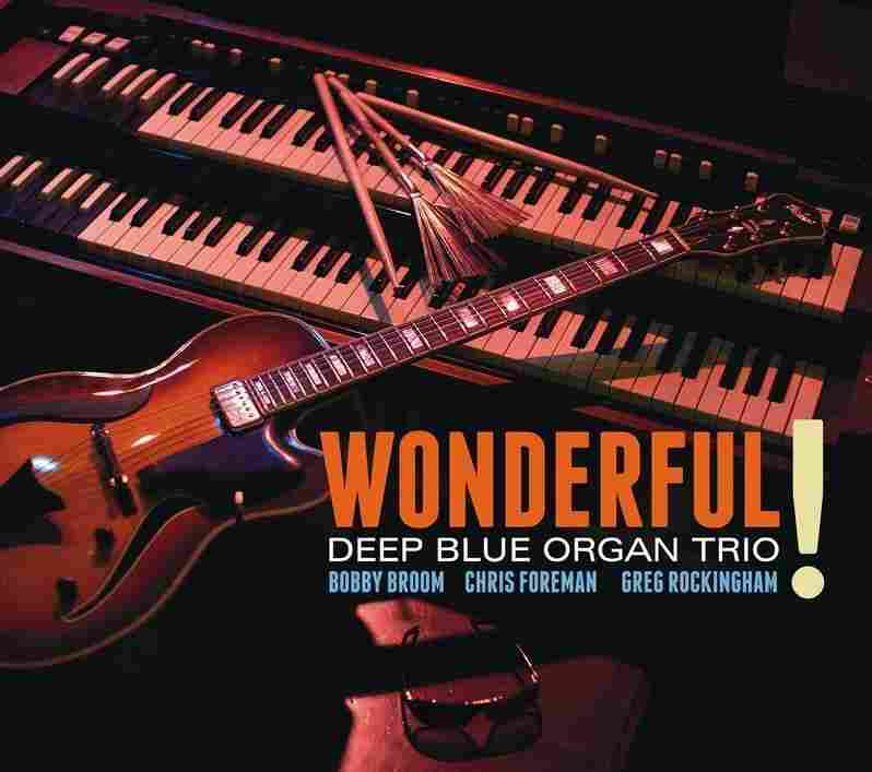 Wonderful! by the Deep Blue Organ Trio
