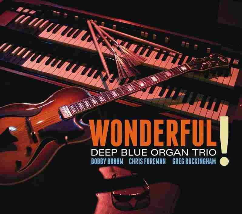 Wonderful! by the Deep Blue Organ Trio