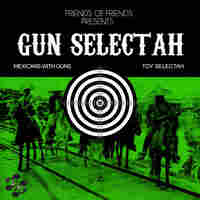 Toy Selectah and Mexicans With Guns' collaboration will be released Sept. 27.