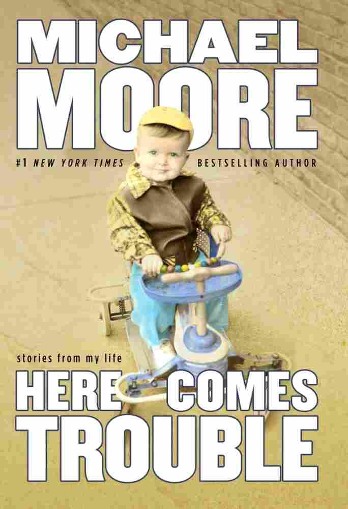 """Michael Moore joins us in today's second hour, to talk about his memoir, """"Here Comes Trouble."""""""