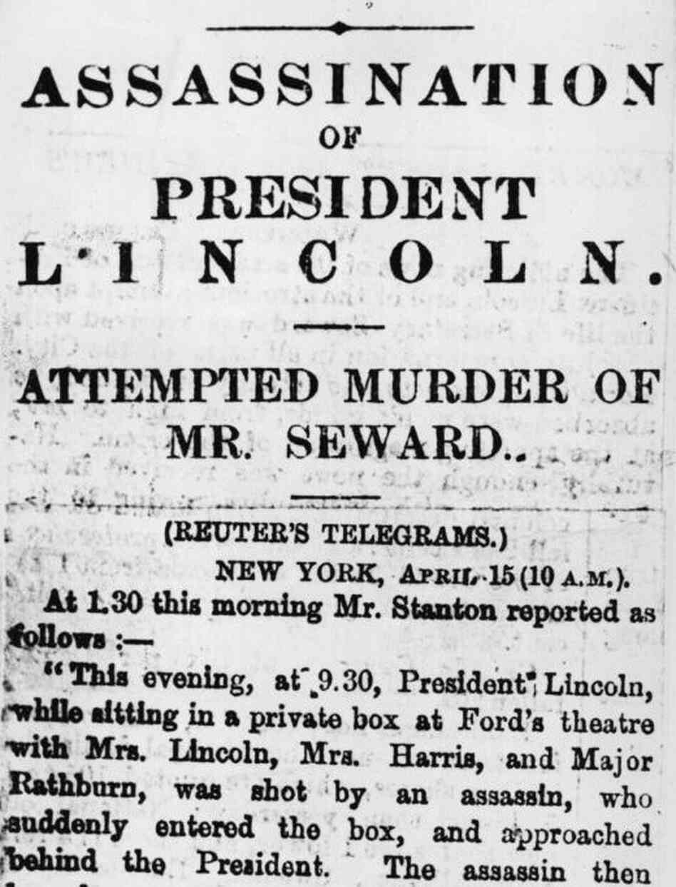 'The wound is mortal': Reuters reports on the assassination on the morning of April 15, 1865. Click The Image For A Closer Look At The Article