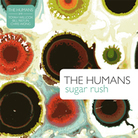 Cover of The Humans' Sugar Rush.