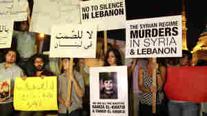 Even In Lebanon, No Safe Haven For Syrian Dissidents