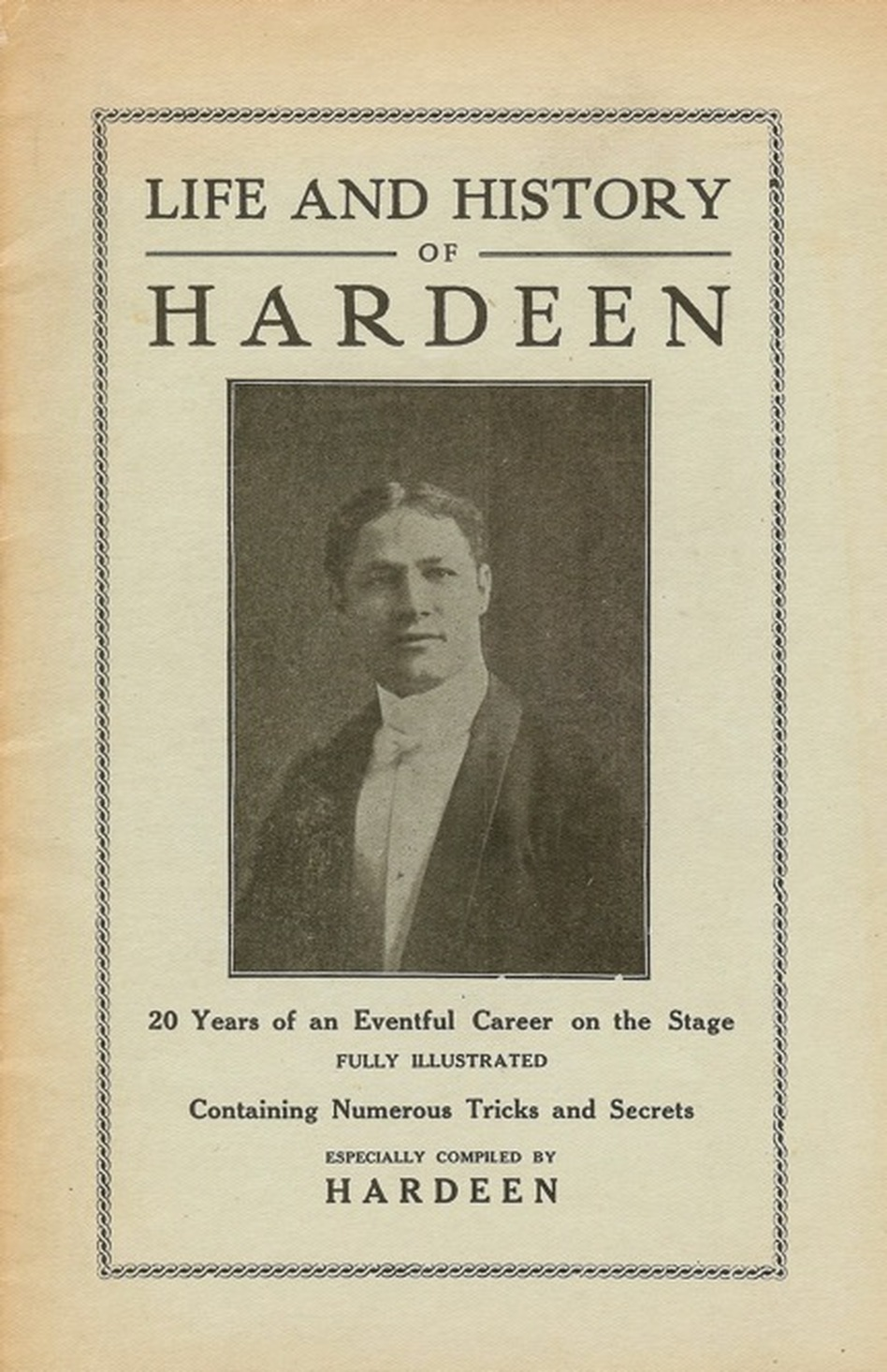 "Hardeen self-published an autobiographical booklet, ""Life and History of Hardeen: 20 Years of an Eventful Career on the Stage."" It includes the story of his escape from a straitjacket in full view of an audience.  (wildabouthoudini.com/NPR)"