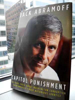 "The cover of Jack Abramoff's new book, ""Capitol Punishment."""