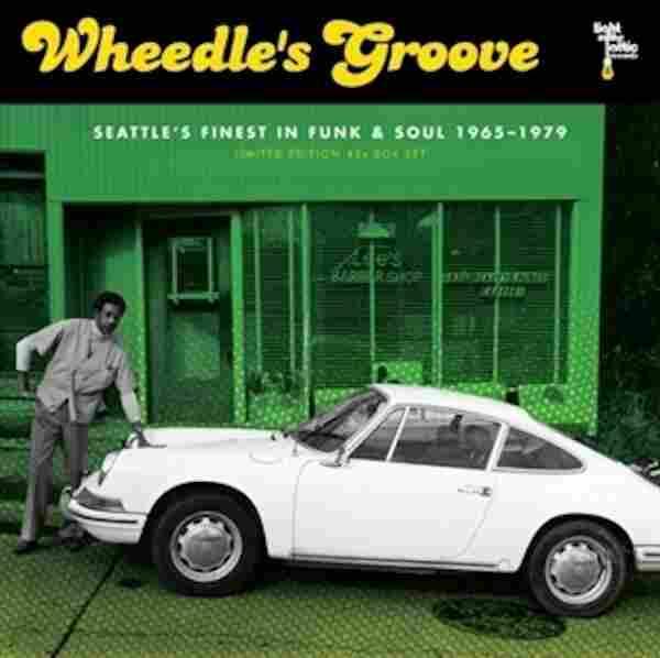 Wheedle's Groove: Seattle's Finest in Funk & Soul 1965-79