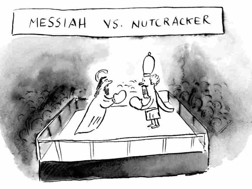 Messiah vs. Nutcracker