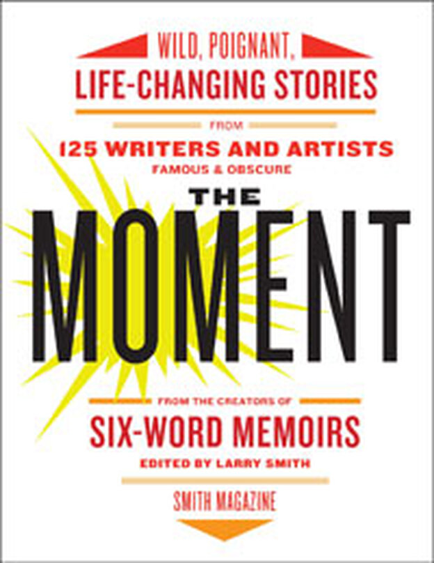 What moment changed the course of your life?