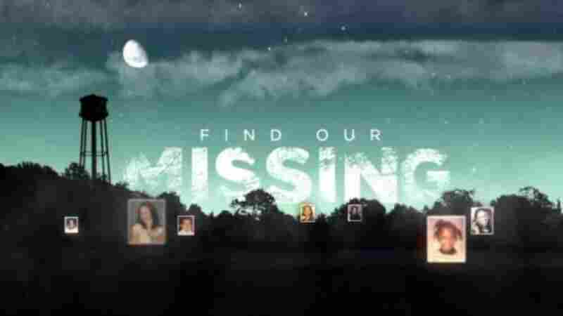 TV One's new series Find Our Missing sheds light on the cases of people of color who have disappeared.