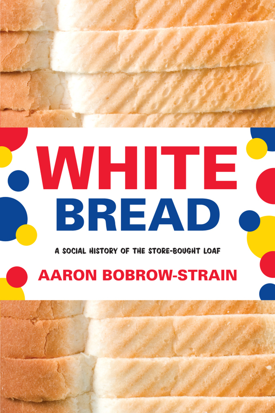 American History Baked Into The Loaves Of White Bread | WBUR News