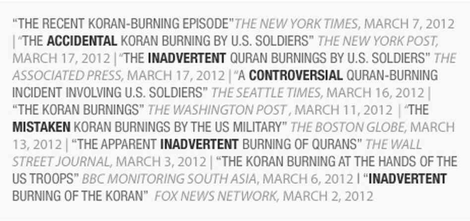 A sample of how other news sources have described the Quran burnings that happened in Afghanistan last month. Each example represents only one instance, and not coverage as a whole.
