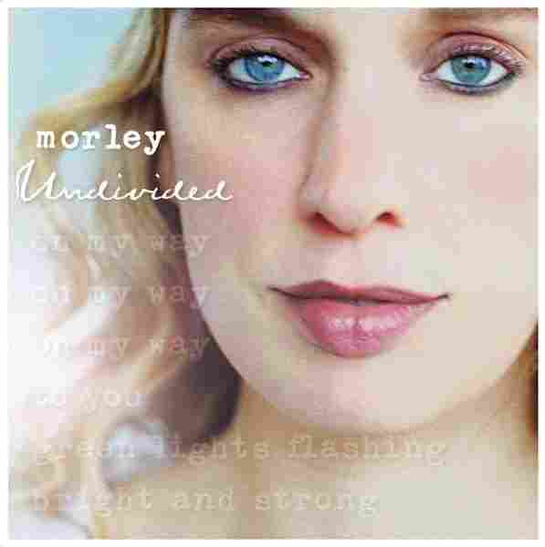 Morley's new album, Undivided, comes out Tuesday.