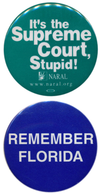 In 2000, Democrats focused on potential Court nominees prior to the election (top button) and resentment over the Bush v. Gore decision in Florida afterwards.