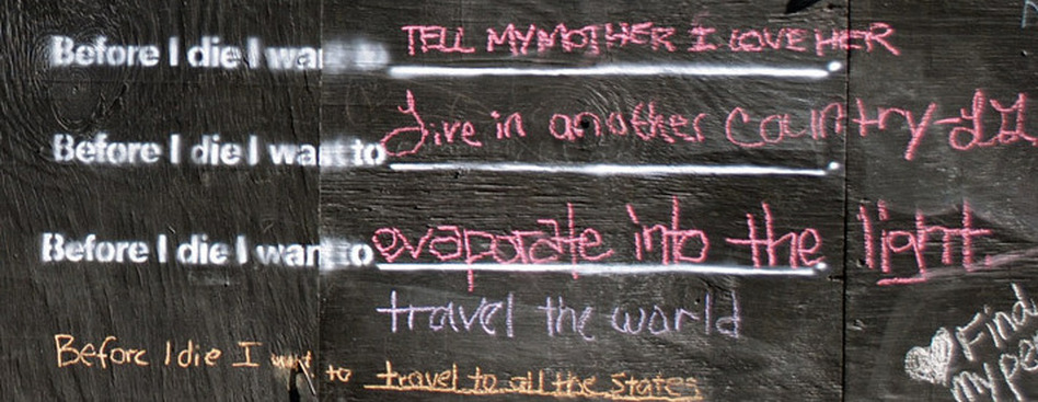 From the Before I Die wall in New Orleans.