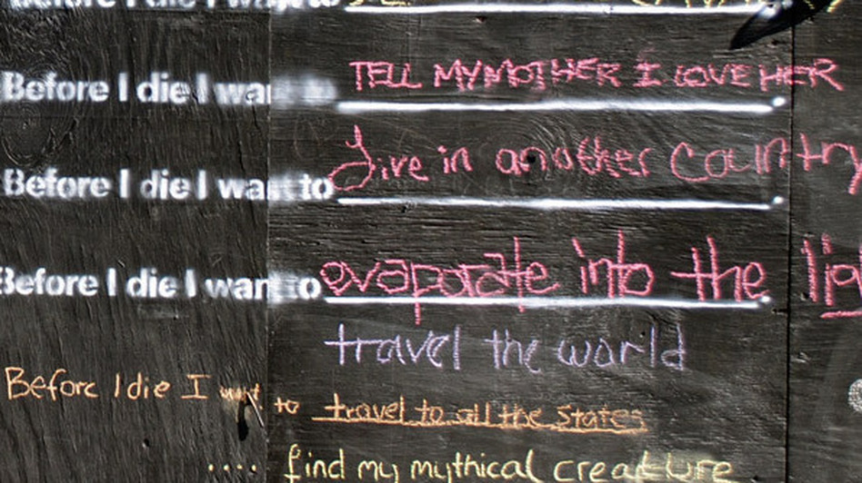 From the Before I Die wall in New Orleans. (Candy Chang)