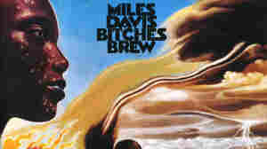 You've Never Heard Miles Davis' 'Bitches Brew'?!