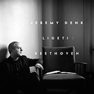 Jeremy Denk plays Ligeti and Beethoven.