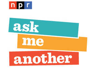Ask Me Another.