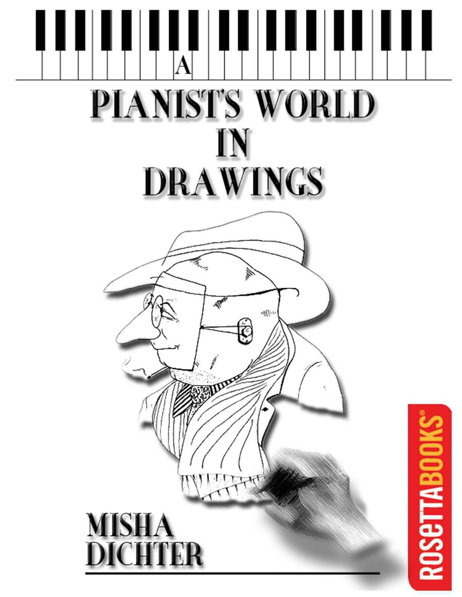 "Misha Dichter: ""A Pianist's World in Drawings."" (courtesy of Rosetta Books)"