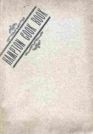 Hampton Cook Book: Tested Recipes. The community cookbook published by the Congregational Church in Hampton, New Hampshire in 1903.