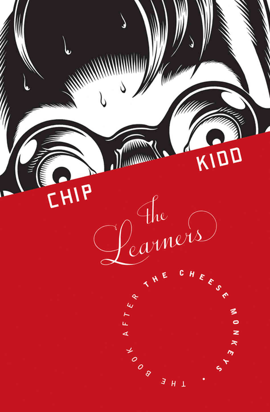 "The Learners by Chip Kidd: ""Since the narrator is essentially me, the cover is a kind of self-portrait — only I'm a terrible draftsman. So I hired the cartoonist and illustrator Charles Burns to draw it, and Chris Ware did the lettering. This is really intended to be 'The Scream' as rendered by two of the best contemporary artists in America."""