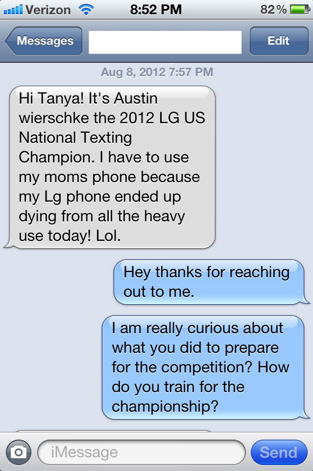 The first part of my interview with Austin, the texting championship.