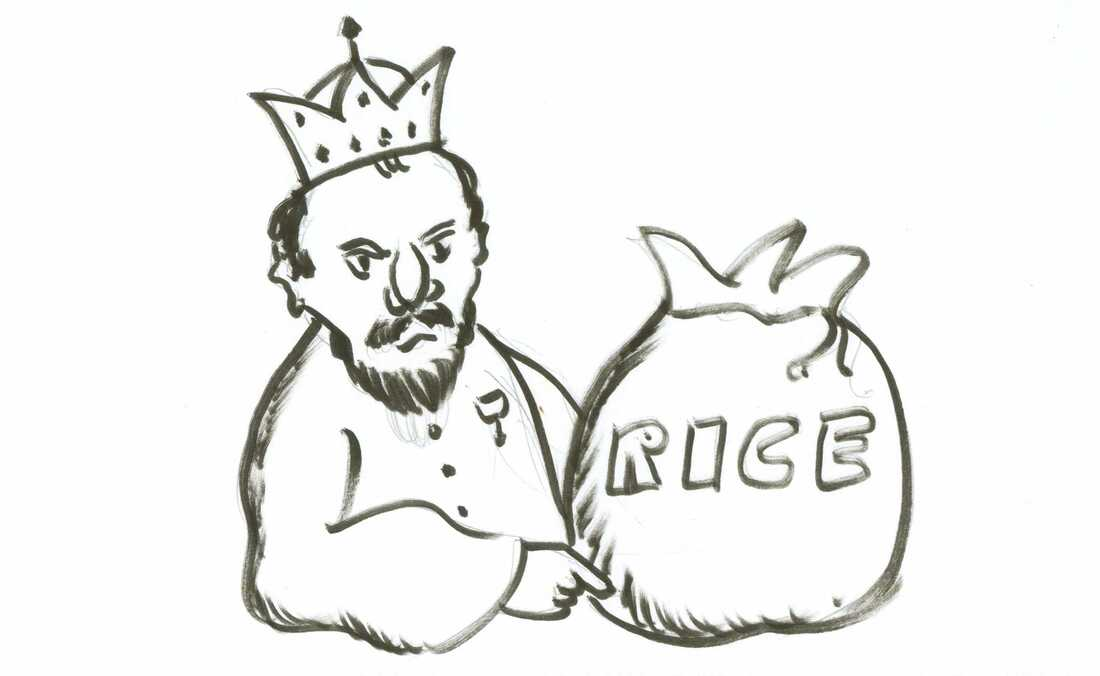 The king and his rice.