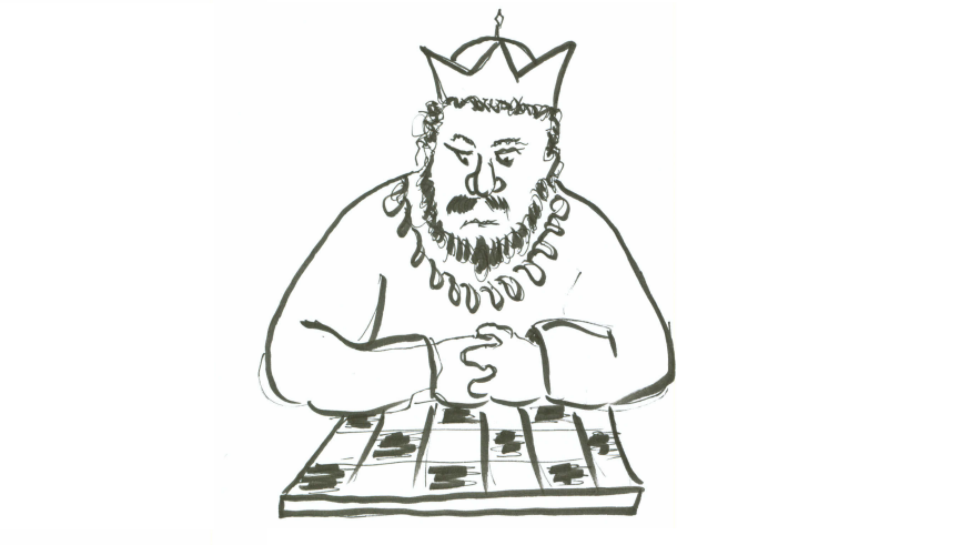 The king contemplating the chessboard.