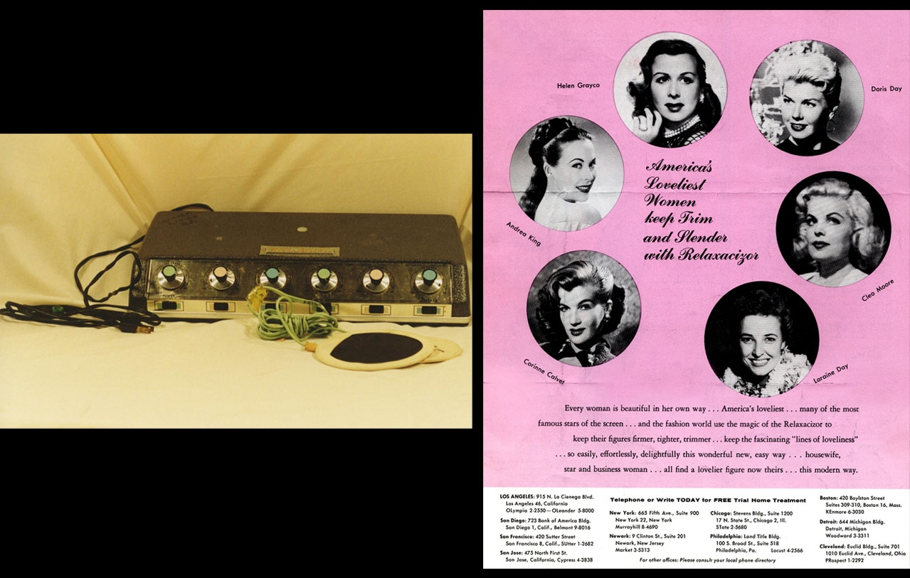 The Relaxacizor. Popularized by advertisements featuring unauthorized celebrity endorsements, the Relaxacizor claimed to help women drop dress sizes while reading, eating dinner, or sleeping. The machine used electrical pulses, which the FDA found to be harmful some people.