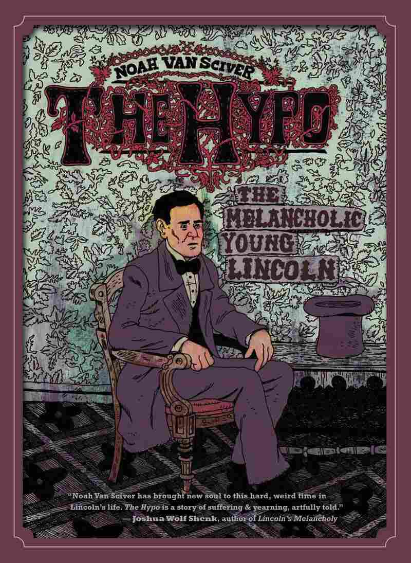 Cover of The Hypo: The Melancholic Young Lincoln © 2012 Noah Van Sciver.