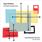 The Chamber Symphonies of Vagn Holmboe.