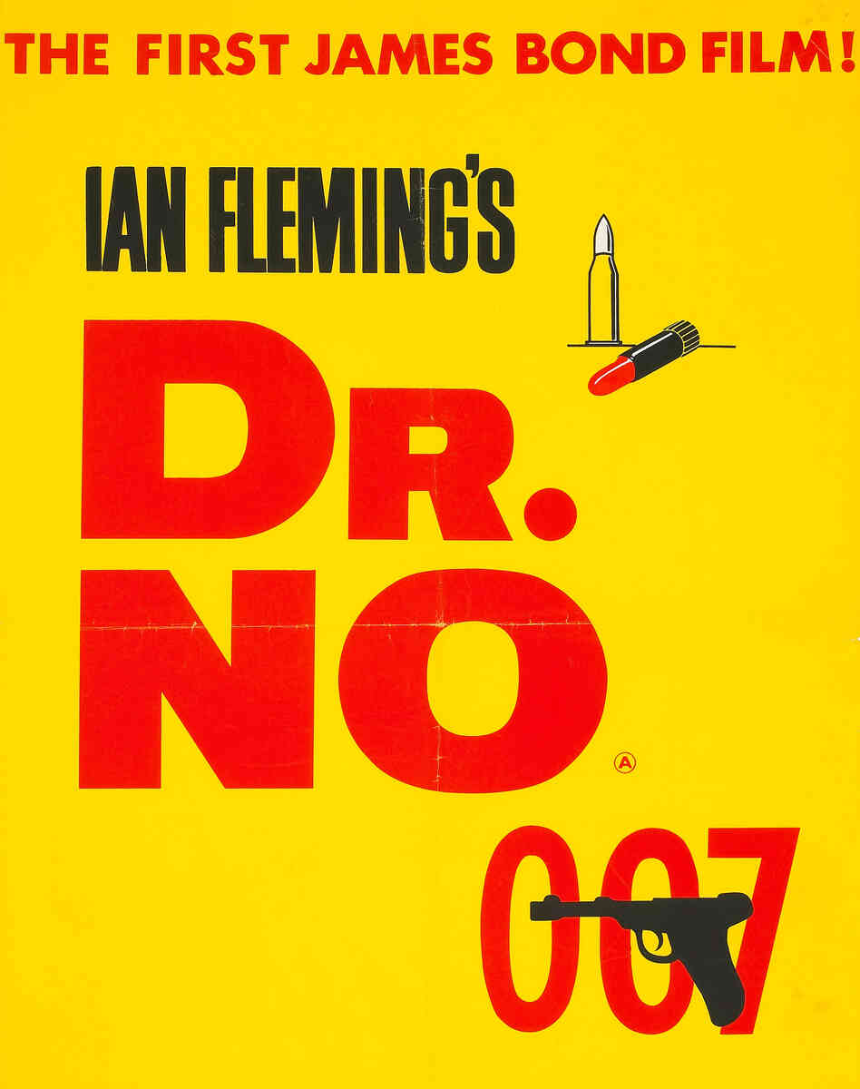 "1962: The tagline across the top confidently announces that Dr. No will be the first in a series of Bond films. Adding to the ""passionate"" colors of red and yellow, the simple graphics of a bullet and lipstick are clear signs that violence and sex are on the menu."
