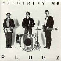 Cover of The Plugz's Electrify Me.