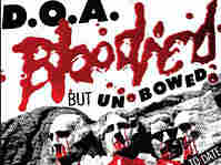D.O.A. Bloodied But Unbowed