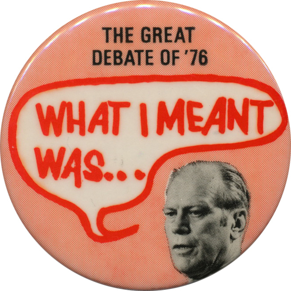 Ford's debate gaffe is thought to be one reason he lost to Carter in 1976. (Ken Rudin collection)
