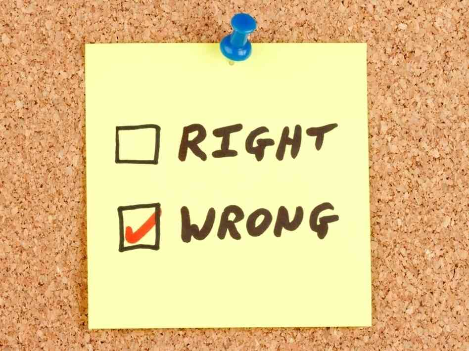 "A yellow sticky note with ""Right"" and ""Wrong"" boxes. With ""Wrong"" checked, obviously."