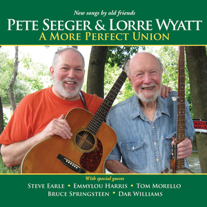 Seeger and Wyatt's collaborative album, A More Perfect Union.