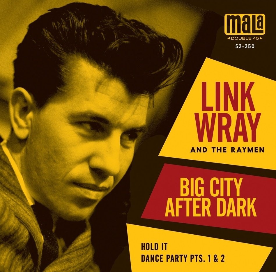 """Big City After Dark"""", """"Hold It."""" , """"Dance Party Pts. 1 & 2"""" by Link Wray"""