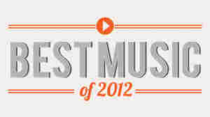 Best Music Of 2012: The Complete List